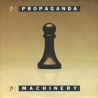 Propaganda : P-Machinery (1986)