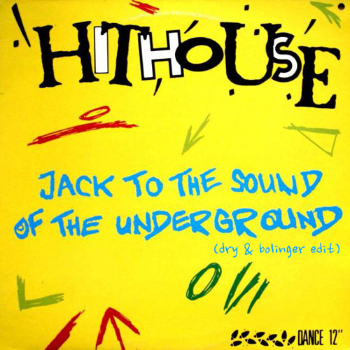 Jack To The Sound Of The Underground